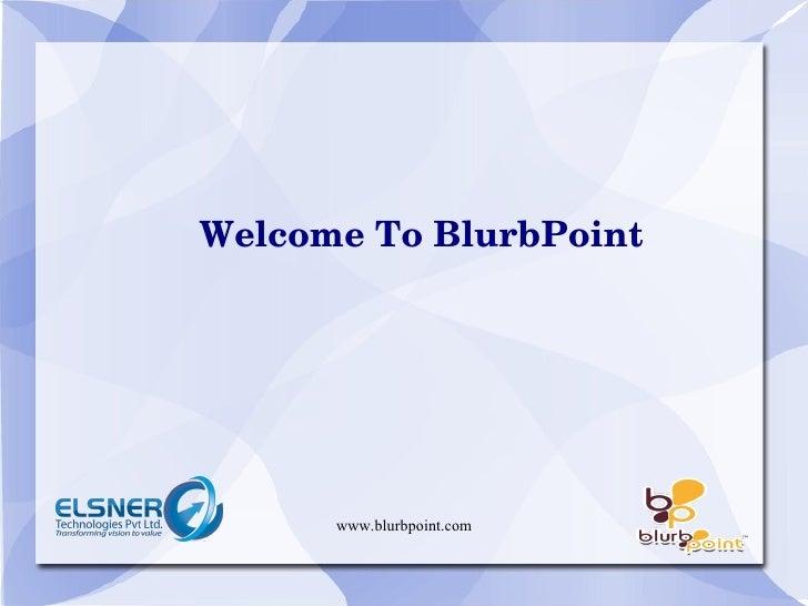 Welcome To BlurbPoint www.blurbpoint.com