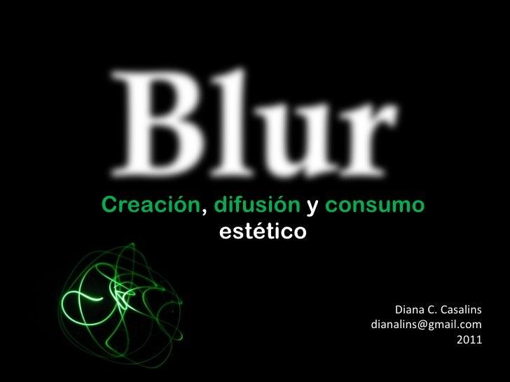 Creación, difusión y consumo          estético                           Diana C. Casalins                        di...