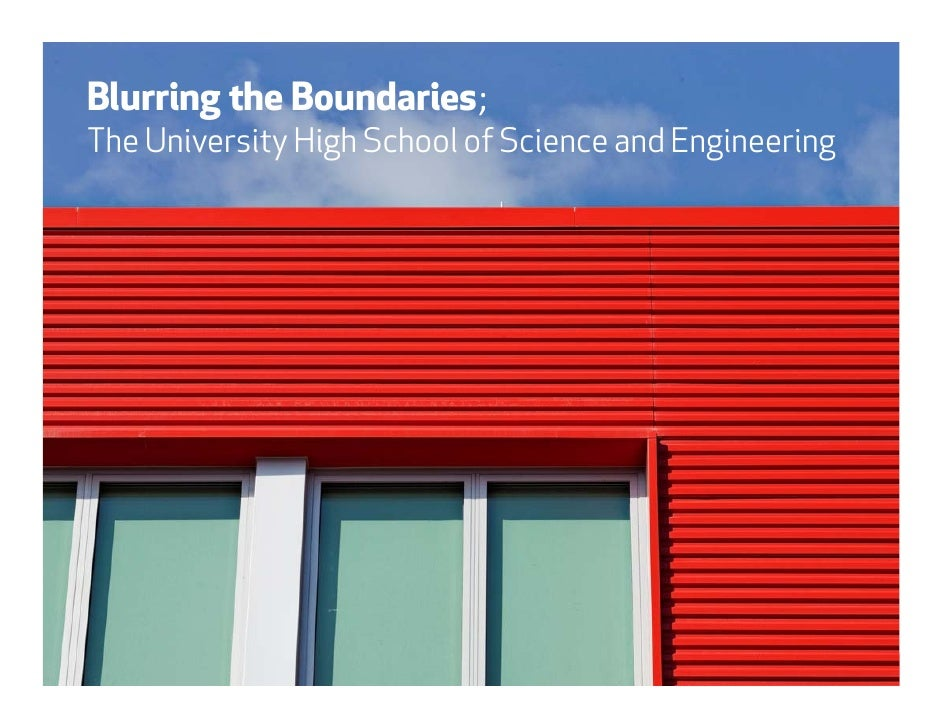 Blurring the Boundaries; The University High School of Science and Engineering                       Blurring the Boundari...