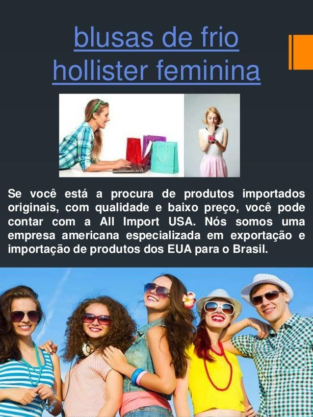 blusas de frio  hollister feminina  Se você está a procura de produtos importados  originais, com qualidade e baixo preço,...