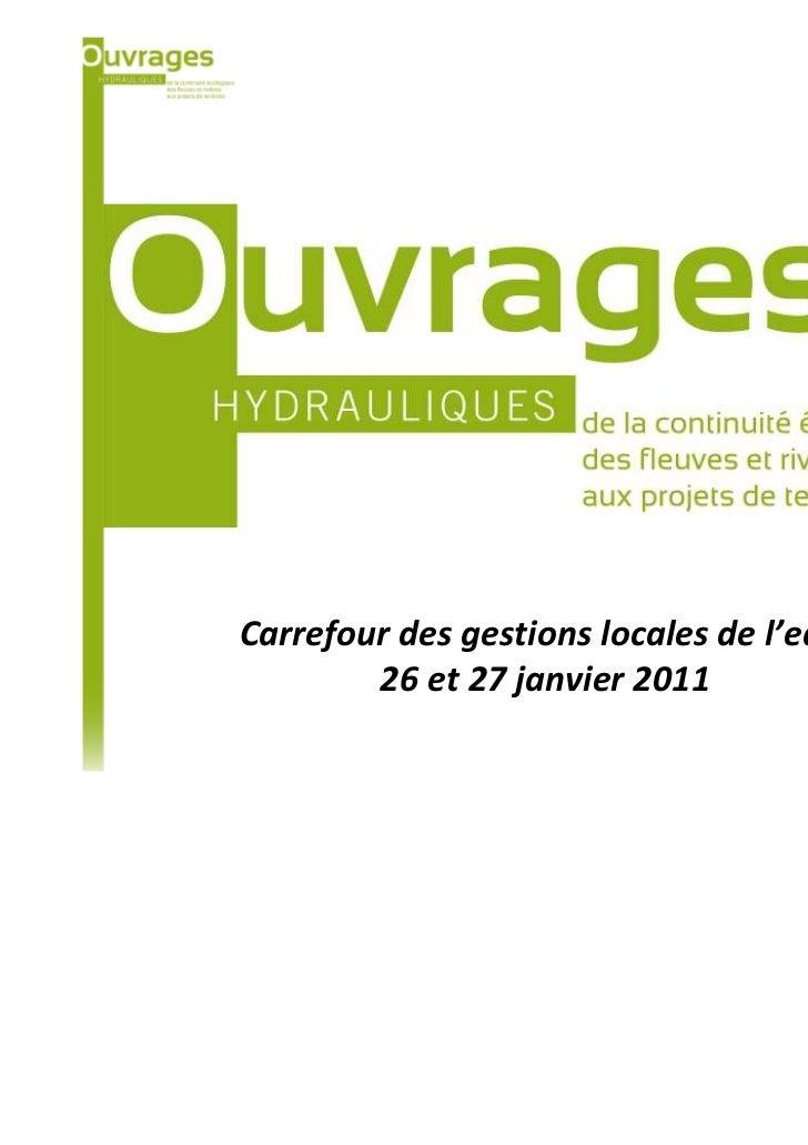 Carrefour des gestions locales de l'eau        26 et 27 janvier 2011