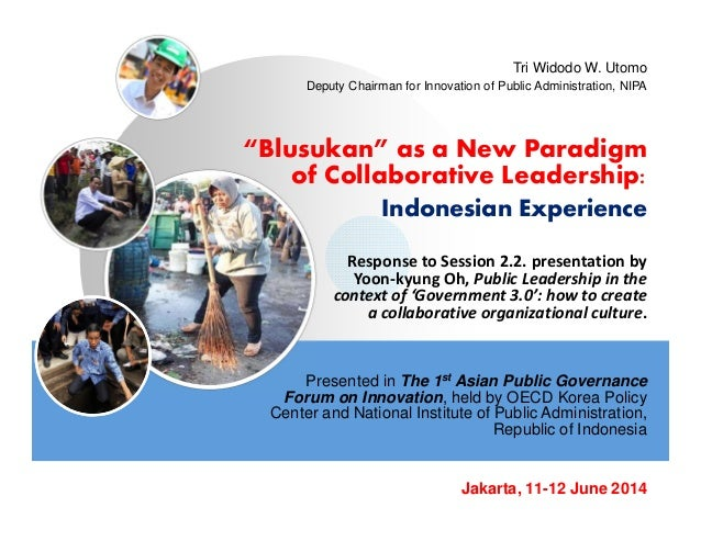 """Blusukan"" as a New Paradigm of Collaborative Leadership: Indonesian Experience Presented in The 1st Asian Public Governan..."