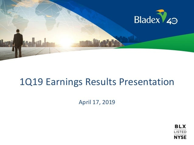 1Q19 Earnings Results Presentation April 17, 2019