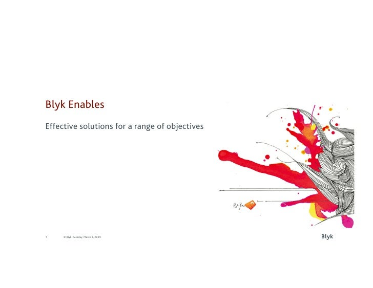 Blyk Enables Effective solutions for a range of objectives                                                     Blyk 1    ©...
