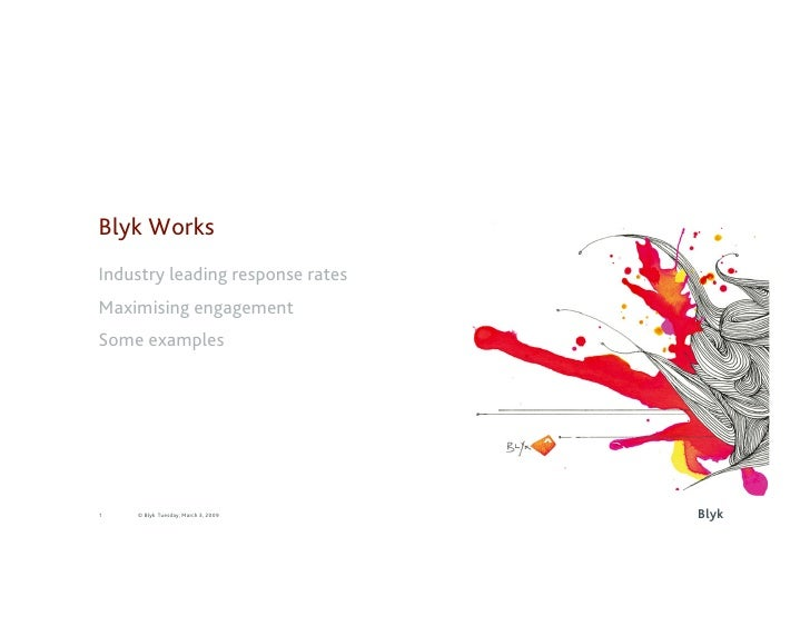 Blyk Works Industry leading response rates Maximising engagement Some examples                                         Bly...