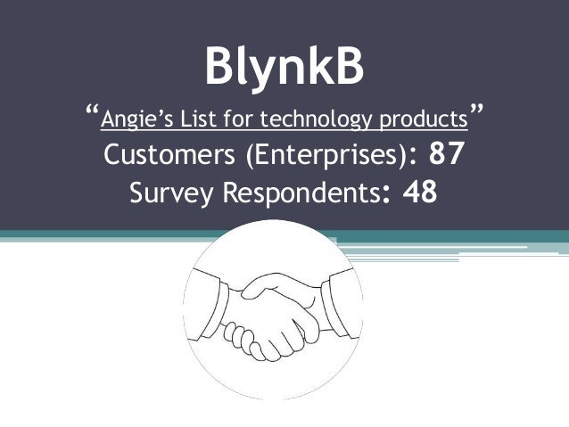 """BlynkB""""Angie""""s List for technology products"""" Customers (Enterprises): 87   Survey Respondents: 48"""