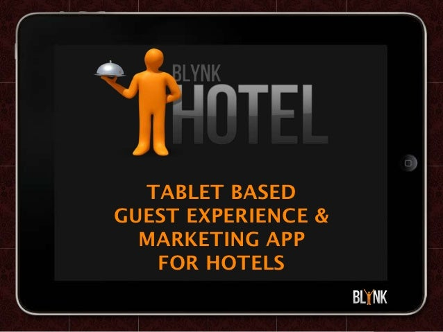 TABLET BASEDGUEST EXPERIENCE &  MARKETING APP   FOR HOTELS