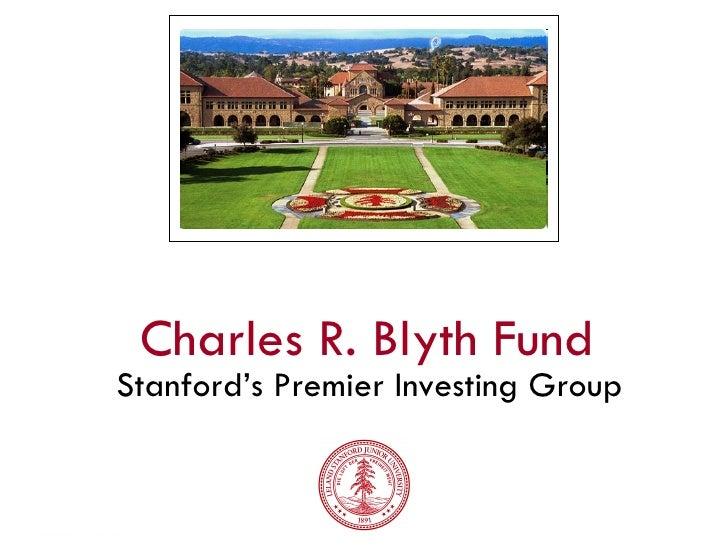 Charles R. Blyth Fund Stanford's Premier Investing Group