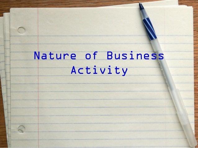 nature of business activity. Black Bedroom Furniture Sets. Home Design Ideas