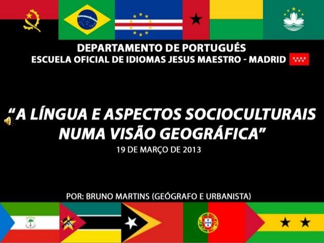 """""""A língua e aspetos socioculturais numa visão geográfica""""                                      ÍNDICE1. Breve enquadrament..."""