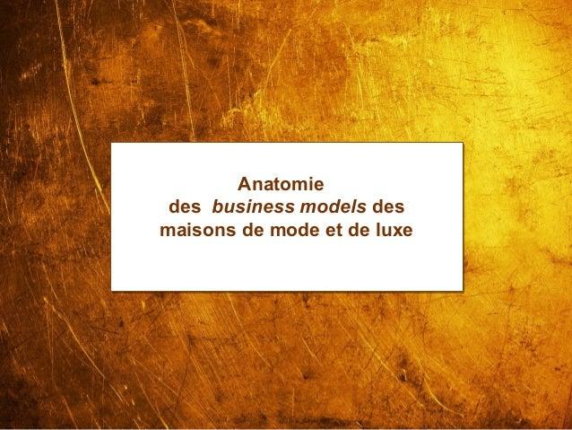 www.lesbrigadesdumarketing.com Les Brigades du Marketing © 2013 Page 1 Anatomie des business models des maisons de mode et...