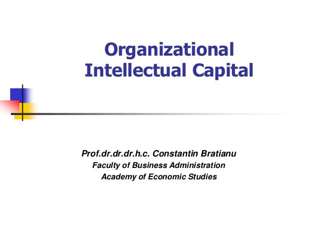 what is organizational capital Organizational capital is not such a widely used terminology but it usually refers  to intellectual capital (as distinct from financial capital), which itself comprises.