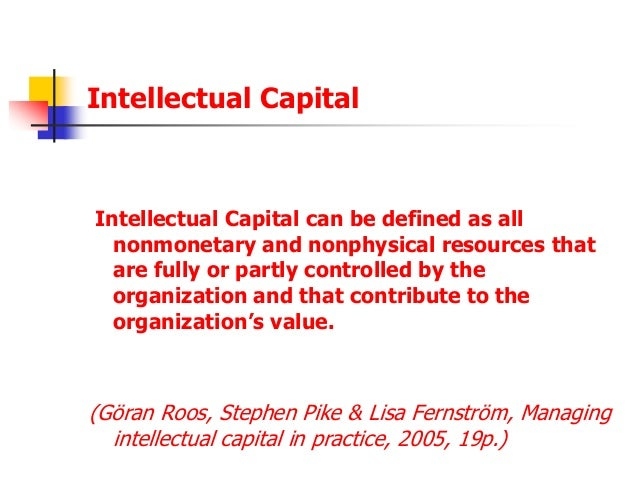 intellectual capital collective brainpower or shared Academiaedu is a platform for academics to share research papers skip to main content and thomas a stewart synthesized us research in intellectual capital in brainpower: how intellectual capital is becoming america's most thomas a intellectual capital: the new wealth of.