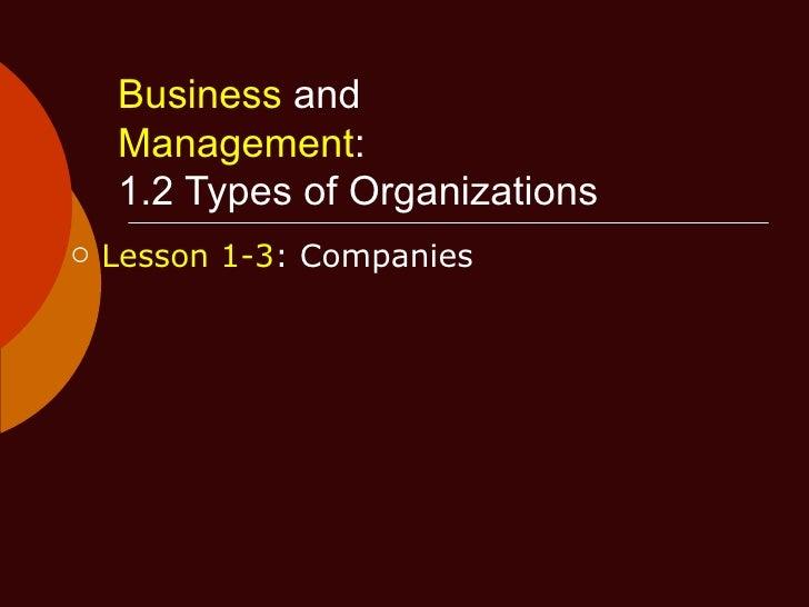 Business  and   Management :   1.2 Types of Organizations <ul><li>Lesson 1-3 : Companies </li></ul>