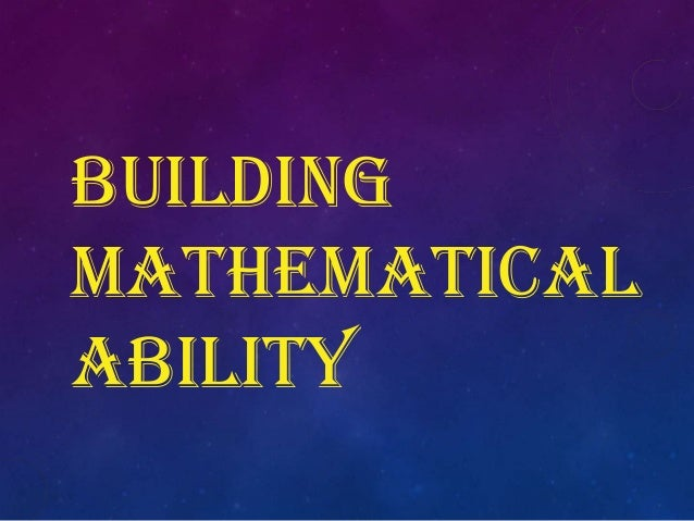 BUILDING MATHEMATICAL ABILITY