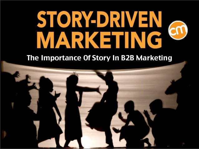 The Importance Of Story In B2B Marketing