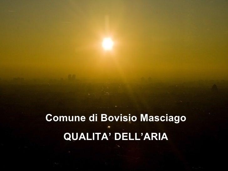 Comune di Bovisio Masciago QUALITA' DELL'ARIA