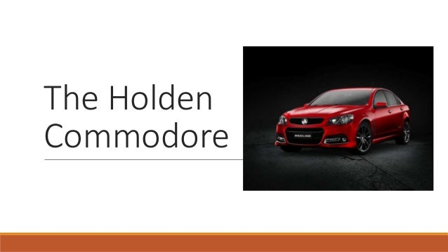 The Holden Commodore
