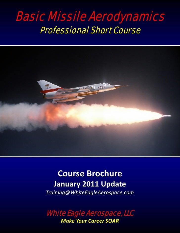 Basic Missile Aerodynamics    Professional Short Course         CourseBrochure       January2011Update     Training@Whi...