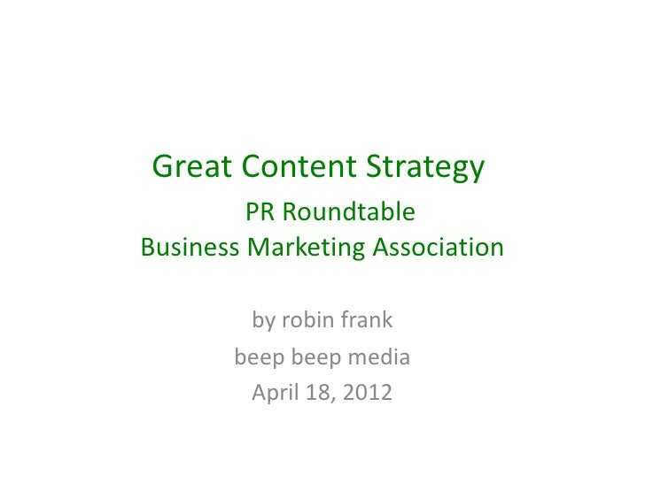 Great Content Strategy         PR RoundtableBusiness Marketing Association        by robin frank       beep beep media    ...