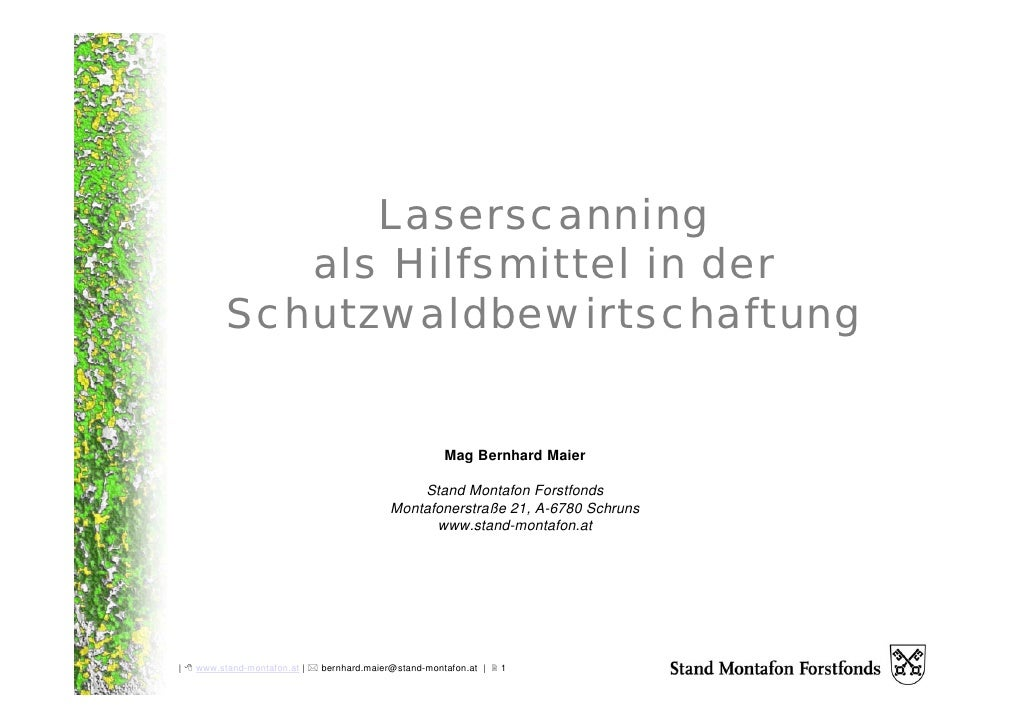 Laserscanning              als Hilfsmittel in der           Schutzwaldbewirtschaftung                                     ...