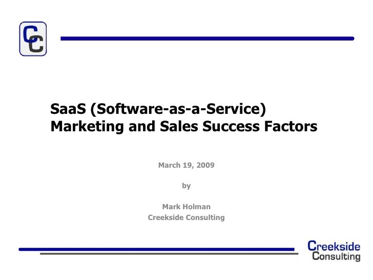 SaaS (Software-as-a-Service) Marketing and Sales Success Factors                March 19, 2009                      by    ...