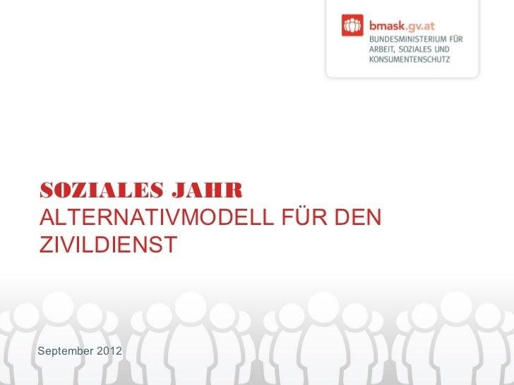SOZIALES JAHRALTERNATIVMODELL FÜR DENZIVILDIENSTSeptember 2012