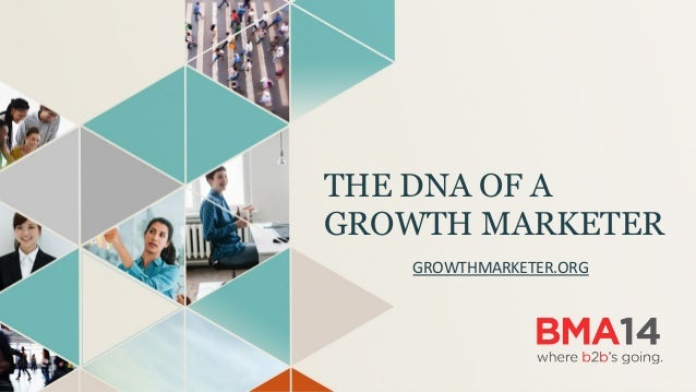 THE DNA OF A GROWTH MARKETER GROWTHMARKETER.ORG