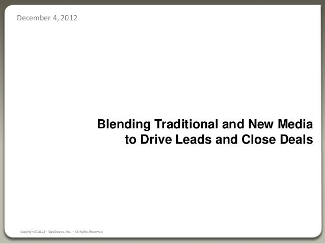 December 4, 2012                                                  Blending Traditional and New Media                      ...