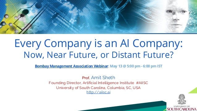 Every Company is an AI Company: Now, Near Future, or Distant Future? Bombay Management Association Webinar: May 13 @ 5:00 ...