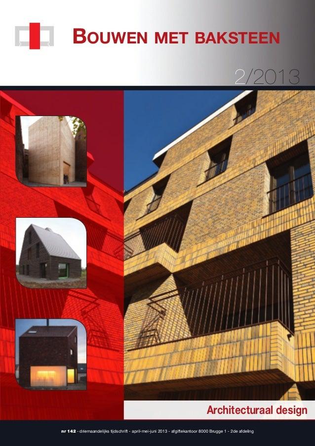 Bouwen met Baksteen 2/2013  Architecturaal design nr 142 - driemaandelijks tijdschrift - april-mei-juni 2013 - afgiftekant...