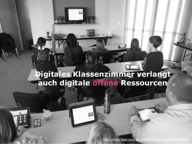 Digitales Klassenzimmer verlangt auch digitale offene Ressourcen http://www.flickr.com/photos/56155476@N08/6660062691