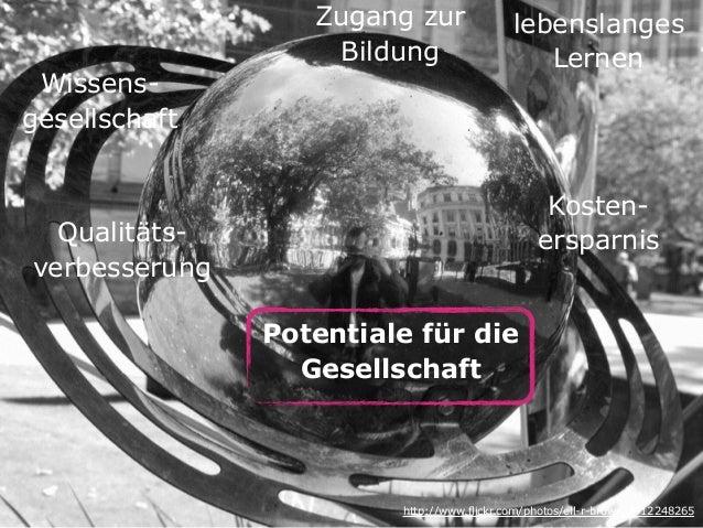 Potentiale für die Gesellschaft http://www.flickr.com/photos/ell-r-brown/3912248265 lebenslanges Lernen Wissens- gese...