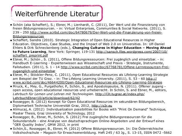 Weiterführende Literatur • Schön (aka Schaffert), S.; Ebner, M.; Lienhardt, C. (2011), Der Wert und die Finanzierung von f...