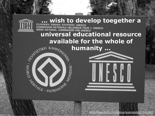 ... wish to develop toegether a universal educational resource available for the whole of humanity ... http://www.flickr.c...