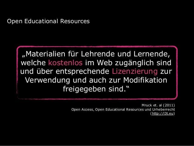 """""""Materialien für Lehrende und Lernende, welche kostenlos im Web zugänglich sind und über entsprechende Lizenzierung zur Ve..."""