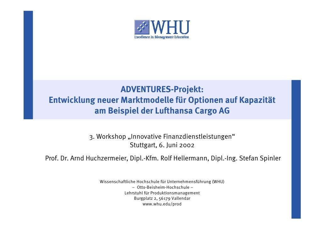 ADVENTURES-Projekt:  Entwicklung neuer Marktmodelle für Optionen auf Kapazität             am Beispiel der Lufthansa Cargo...