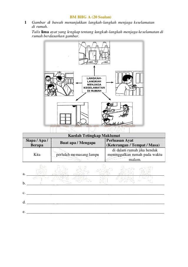 BM BHG A (20 Soalan) 1 Gambar di bawah menunjukkan langkah-langkah menjaga keselamatan di rumah. Tulis lima ayat yang leng...