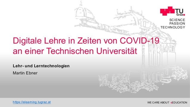 WE CARE ABOUT eEDUCATION Educational Technology SCIENCE PASSION TECHNOLOGY Lehr- und Lerntechnologien Digitale Lehre in Ze...