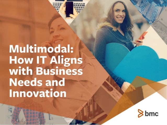 Multimodal:  How IT Aligns with Business Needs and Innovation