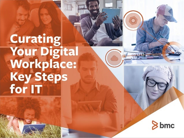 Curating Your Digital Workplace: Key Steps for IT