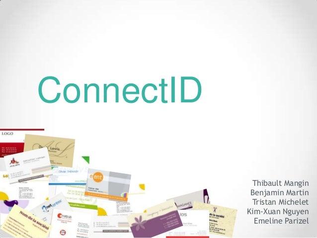 ConnectID             Thibault Mangin             Benjamin Martin             Tristan Michelet            Kim-Xuan Nguyen ...