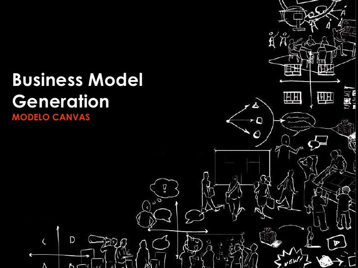 Business ModelGenerationMODELO CANVAS