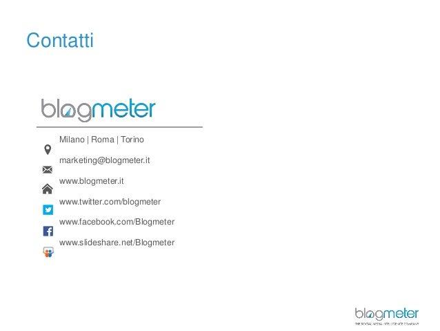 ContattiMilano | Roma | Torinomarketing@blogmeter.itwww.blogmeter.itwww.twitter.com/blogmeterwww.facebook.com/Blogmeterwww...