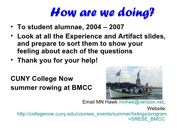How are we                                   doing? • To student alumnae, 2004 – 2007 • Look at all the Experience and Art...