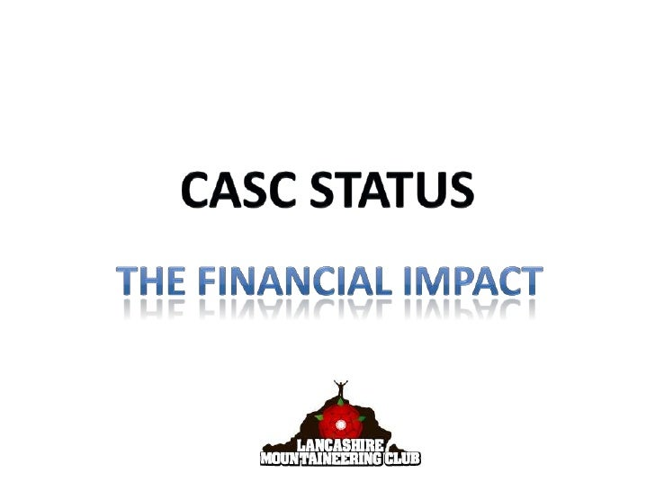 CASC Status<br />The Financial Impact<br />