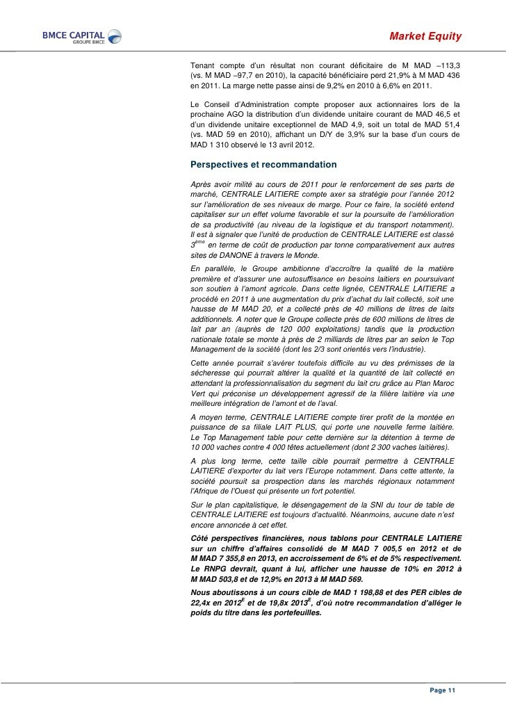 Market EquityTenant compte d'un résultat non courant déficitaire de M MAD –113,3(vs. M MAD –97,7 en 2010), la capacité bén...