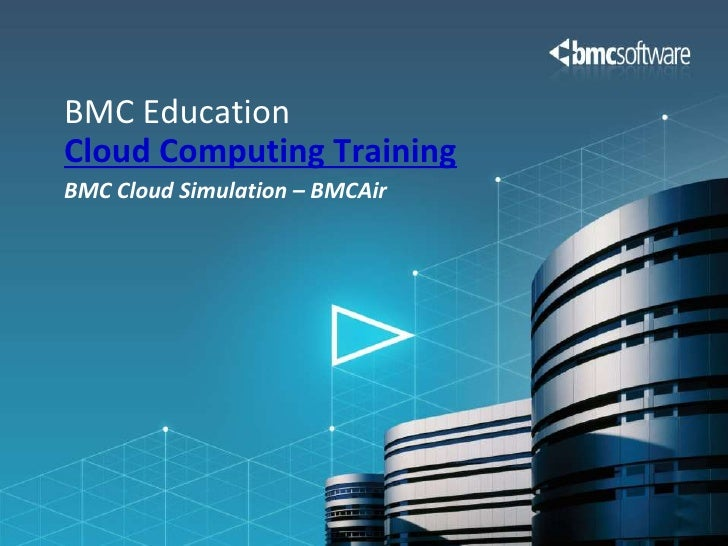 BMC Cloud Simulation – BMCAir<br />BMC EducationCloud Computing Training<br />
