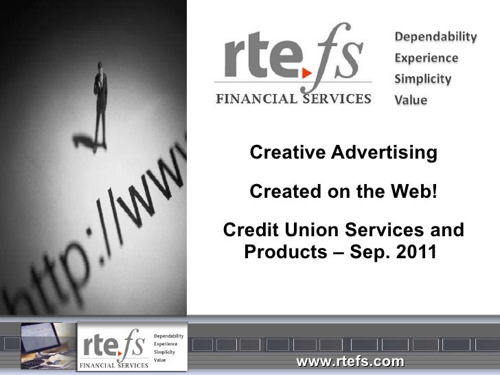 Creative Advertising Created on the Web! Credit Union Services and Products – Sep. 2011