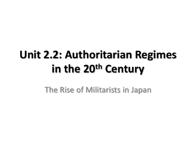 Unit 2.2: Authoritarian Regimes in the 20th Century The Rise of Militarists in Japan
